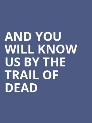 And You Will Know Us by the Trail of Dead at 191 Toole