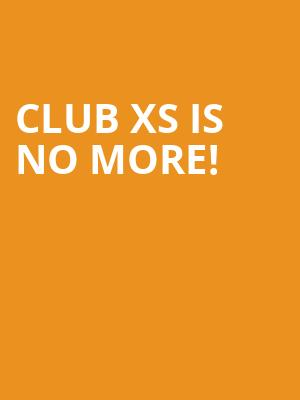 Club XS is no more