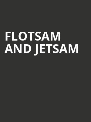 Flotsam and Jetsam at Encore