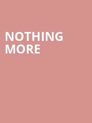 Nothing More at Rialto Theater