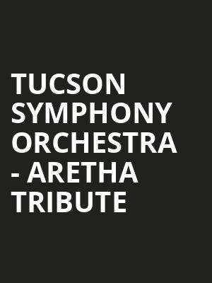 Tucson Symphony Orchestra - Aretha Tribute at Tucson Music Hall
