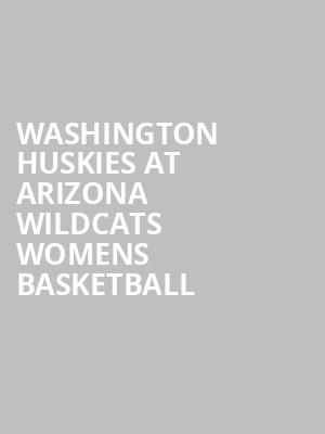 Washington Huskies at Arizona Wildcats Womens Basketball at Mckale Center