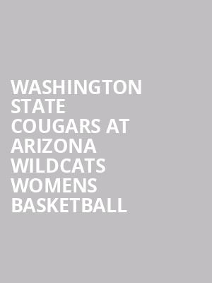 Washington State Cougars at Arizona Wildcats Womens Basketball at Mckale Center