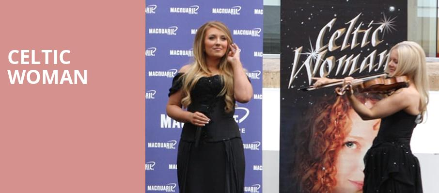 Celtic Woman, Tucson Music Hall, Tucson