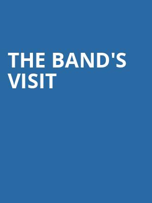 The Bands Visit, Centennial Hall, Tucson